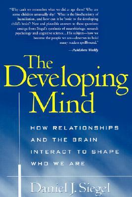 The Developing Mind by Daniel J. Siegel