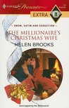 The Millionaire's Christmas Wife (Snow, Satin and Seduction)
