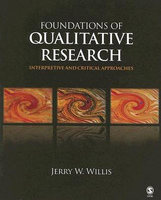 Foundations of Qualitative Research by Jerry W. Willis