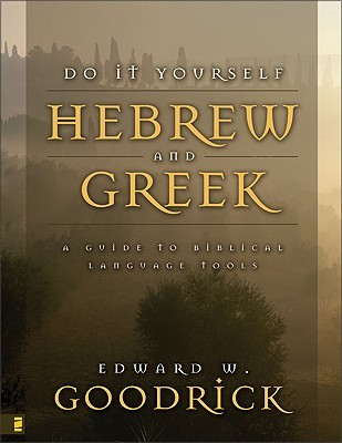 Do It Yourself Hebrew and Greek by Edward W. Goodrick