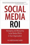 Social Media ROI: Managing and Measuring Social Media Efforts in Your Organization (Que Biz-Tech)