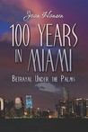 100 Years in Miami: Betrayal Under the Palms