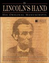In Lincoln's Hand: His Original Manuscripts with Commentary by Distinguished Americans