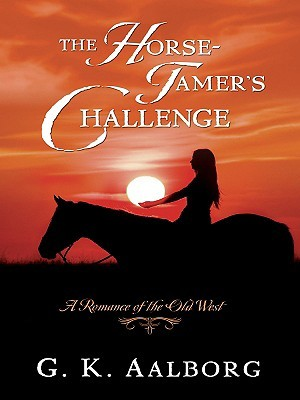 The Horse Tamer's Challenge by G. K. Aalborg