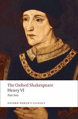 The Oxford Shakespeare: Henry VI, Part Two (Oxford World's Classics)