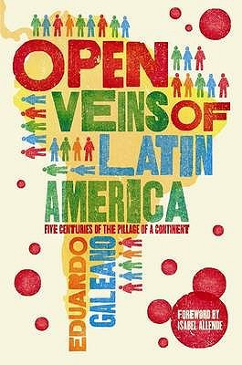Open Veins of Latin America by Eduardo Hughes Galeano