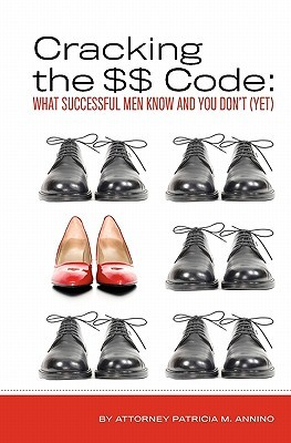 Crack the $$ Code by Patricia M. Annino