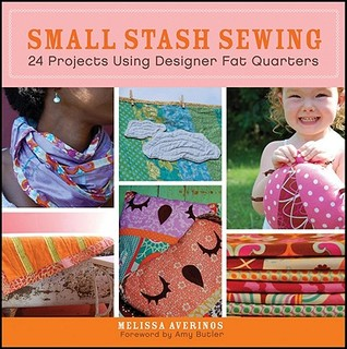 Small Stash Sewing by Melissa Averinos