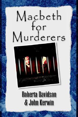 Macbeth For Murderers by Roberta Davidson