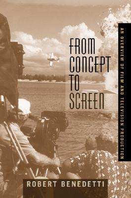 From Concept to Screen by Robert Benedetti