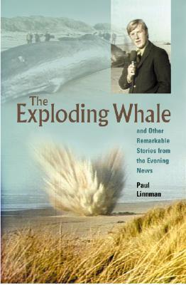 Exploding Whale: And Other Remarkable Stories from