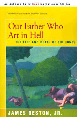 Our Father Who Are in Hell by James Reston Jr.