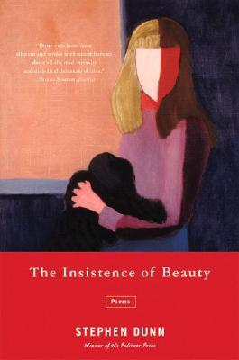The Insistence of Beauty by Stephen Dunn