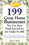 199 Great Home Businesses You Can Start (and Succeed In) for Under $1,000: How to Choose the Best Home Business for You Based on Your Personality Type