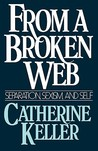 From a Broken Web: Separation, Sexism, and Self