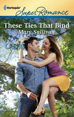 These Ties that Bind by Mary       Sullivan