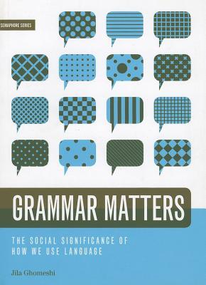 Download free Grammar Matters: The Social Significance of How We Use Language PDF