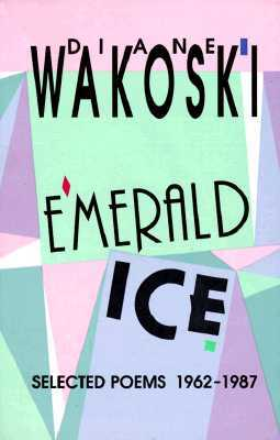 Emerald Ice: Selected Poems, 1962-1987