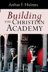 Building the Christian Academy