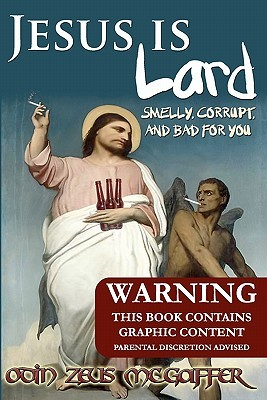 Jesus Is Lard: Smelly, Corrupt, and Bad for You