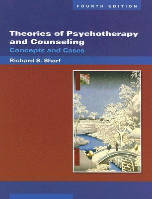 Theories of Psychotherapy & Counseling by Richard S. Sharf