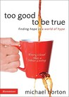 Too Good to Be True: Finding Hope in a World of Hype