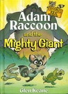 Adam Raccoon and the Mighty Giant (Parables for Kids)
