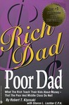 Rich Dad, Poor Dad: What the Rich Teach Their Kids About Money--That the Poor and Middle Class Do Not!