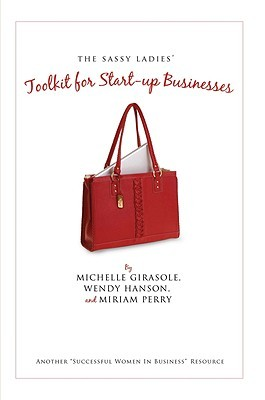The Sassy Ladies' Toolkit for Start-Up Businesses by Michelle Girasole