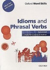 Oxford Word Skills Advanced Idioms & Phrasal Verbs
