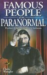 Famous People of the Paranormal: Psychics, Clairvoyants and Charlatans