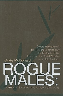 Free Download Rogue Males: Conversations & Confrontations about the Writing Life by Craig McDonald PDB