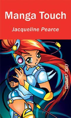 Manga Touch by Jacqueline Pearce