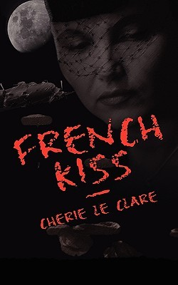 French Kiss by Cherie Le Clare