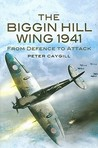 Biggin Hill Wing 1941, The: From Defence To Attack
