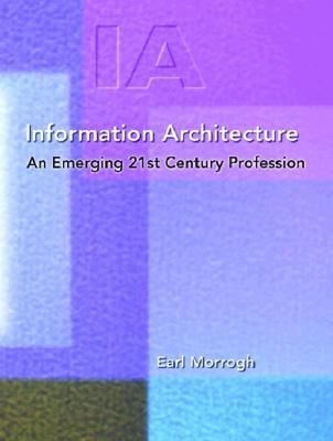 Information Architecture by Earl Morrogh