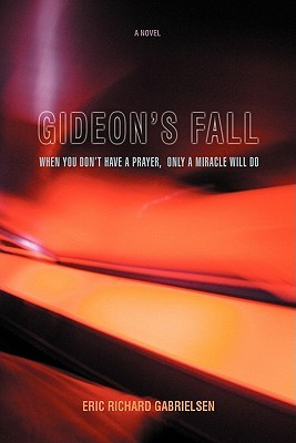 Gideon's Fall: When You Don't Have a Prayer, Only a Miracle Will Do
