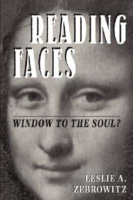Reading Faces by Leslie A. Zebrowitz