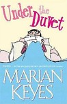 Under the Duvet: Notes on High Heels, Movie Deals, Wagon Wheels, Shoes, Reviews, Having the Blues, Builders, Babies, Families and Other Calamities. Marian Keyes