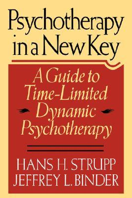 Psychotherapy In A New Key: A Guide To Time-limited Dynamic Psychotherapy
