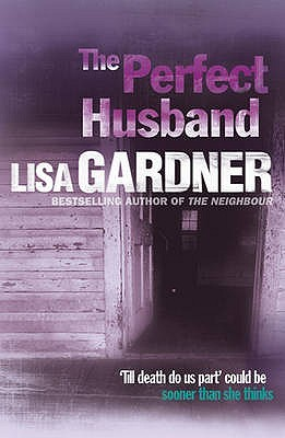 Download online The Perfect Husband (Quincy & Rainie #1) by Lisa Gardner PDF
