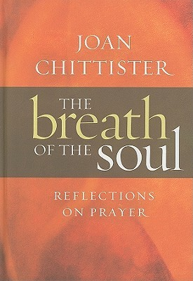 The Breath of the Soul by Joan D. Chittister