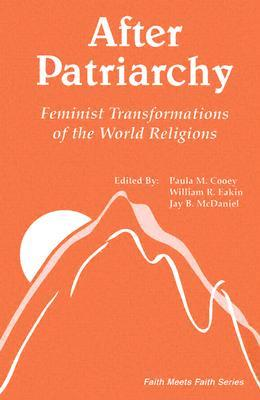 Get After Patriarchy: Feminist Transformations of the World Religions (Faith Meets Faith) PDF
