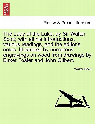 The Lady of the Lake with All His Introductions, Various Read... by Walter Scott