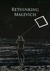 Rethinking Malevich: Proceedings of a Conference in Celebration of the 125th Anniversary of Kazimir Malevich's Birth