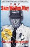 The Sam Walton Way: 50 of Mr. Sam's Best Leadership Practices