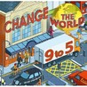Change the World 9-5: 50 Ways to Change the World at Work: We Are What We Do