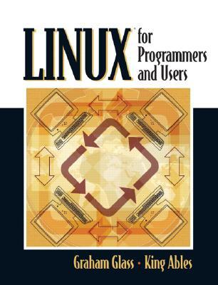 Linux for Programmers and Users by Graham Glass