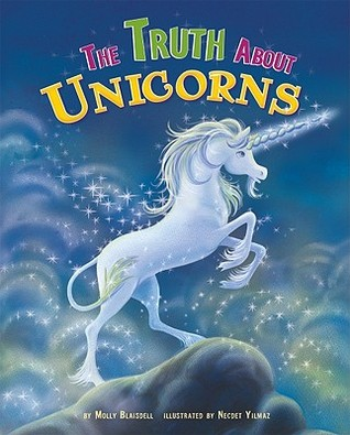 The Truth About Unicorns by Molly Cece Barlow Blaisdell