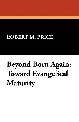 Beyond Born Again: Toward Evangelical Maturity
